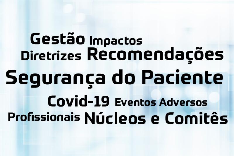 Segurança do paciente em tempos de pandemia (e após a Covid-19)