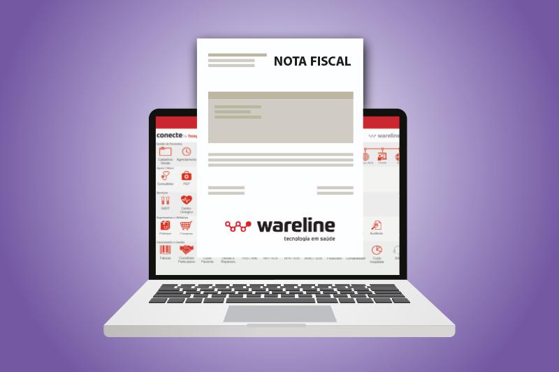 Integrador de Nota Fiscal: nova solução da Wareline permite mais agilidade na emissão de notas do seu hospital